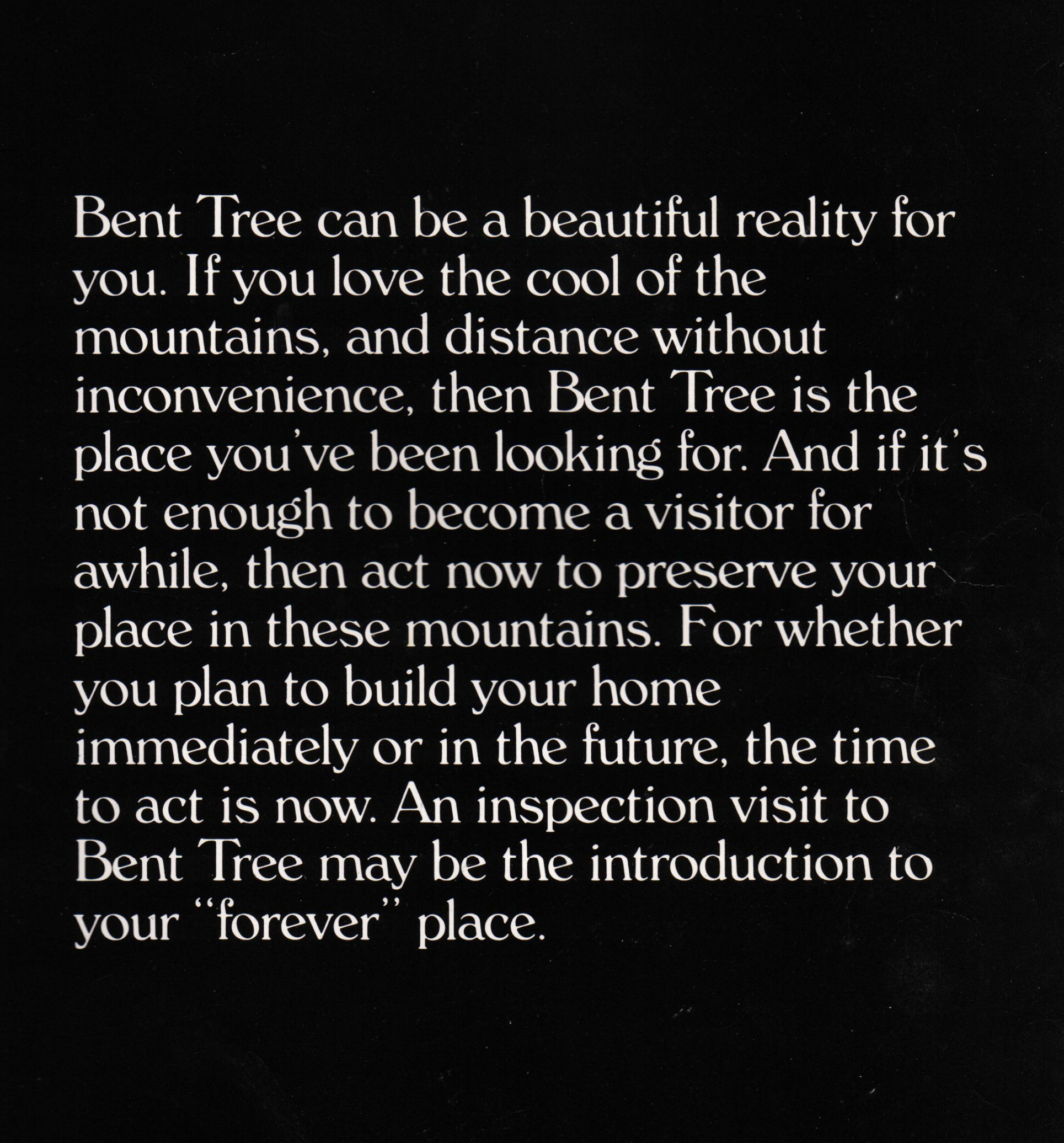 Early marketing, Bent Tree